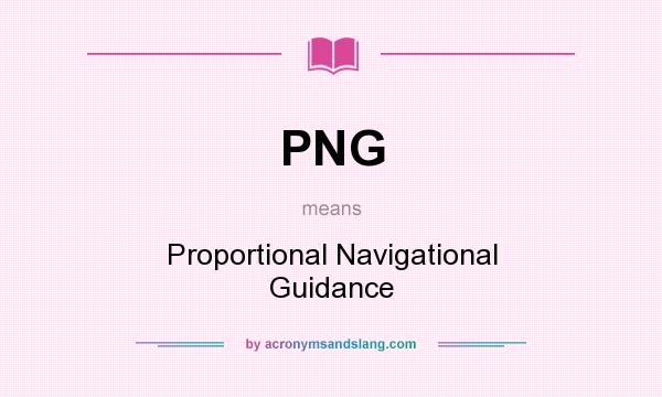 What does PNG mean? It stands for Proportional Navigational Guidance
