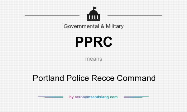 What does PPRC mean? It stands for Portland Police Recce Command