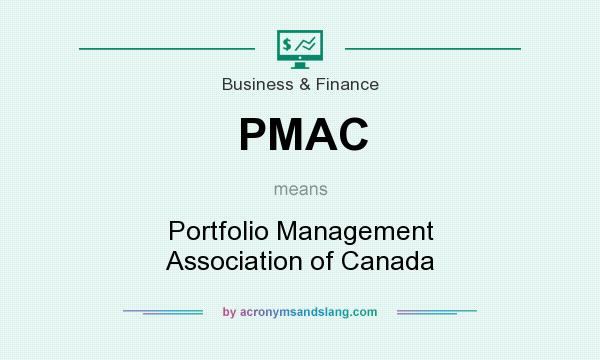 What does PMAC mean? It stands for Portfolio Management Association of Canada