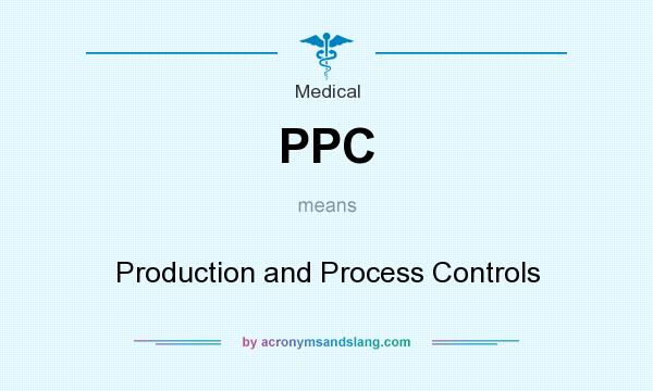 What does PPC mean? It stands for Production and Process Controls