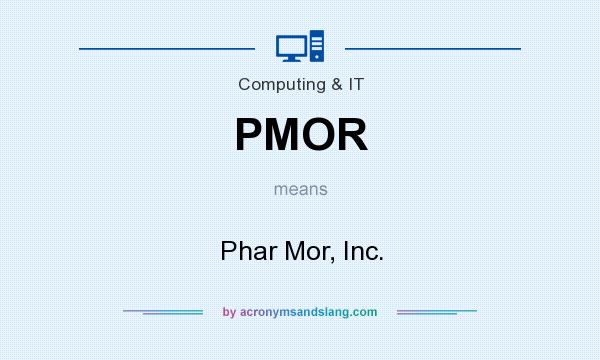 What does PMOR mean? It stands for Phar Mor, Inc.