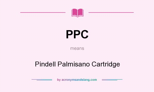 What does PPC mean? It stands for Pindell Palmisano Cartridge