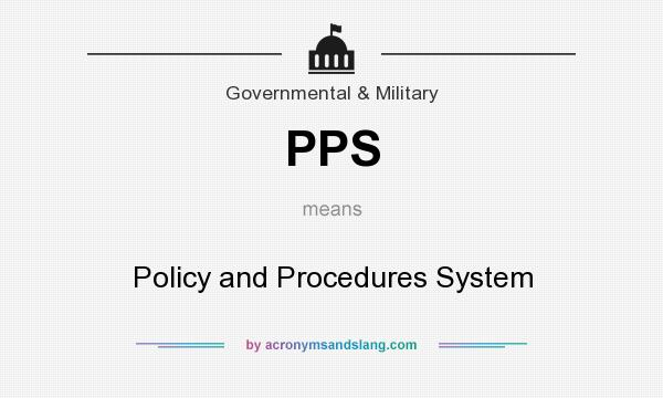What does PPS mean? It stands for Policy and Procedures System