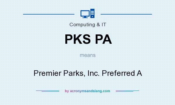 What does PKS PA mean? It stands for Premier Parks, Inc. Preferred A
