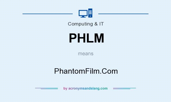 What does PHLM mean? It stands for PhantomFilm.Com