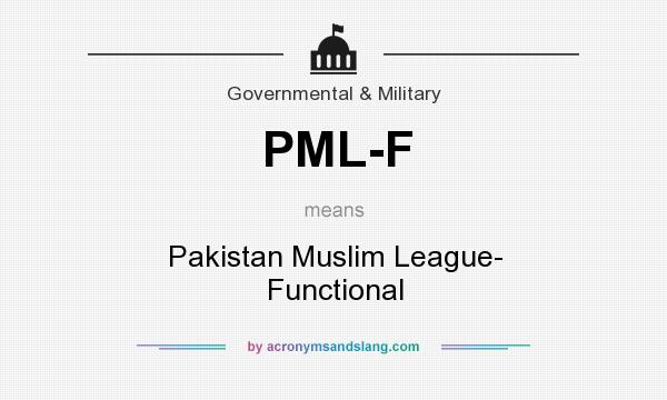 What does PML-F mean? It stands for Pakistan Muslim League- Functional