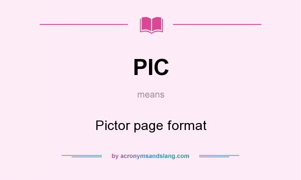 What does PIC mean? It stands for Pictor page format