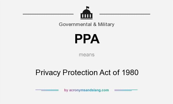 What does PPA mean? It stands for Privacy Protection Act of 1980