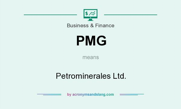 What does PMG mean? It stands for Petrominerales Ltd.