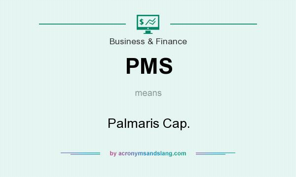 What does PMS mean? It stands for Palmaris Cap.