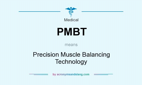What does PMBT mean? It stands for Precision Muscle Balancing Technology