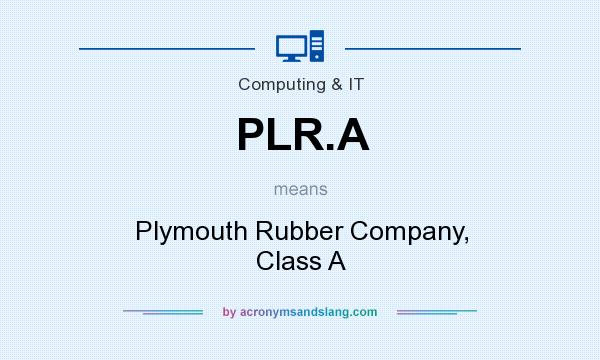 What does PLR.A mean? It stands for Plymouth Rubber Company, Class A