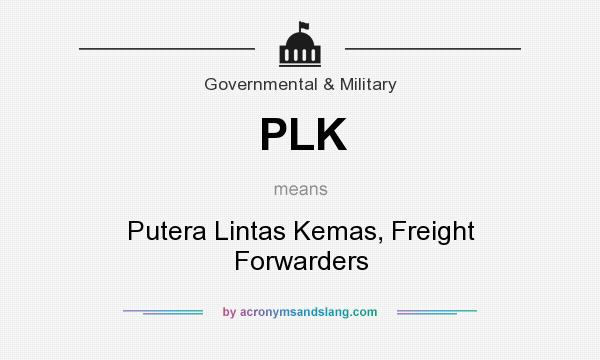 What does PLK mean? It stands for Putera Lintas Kemas, Freight Forwarders