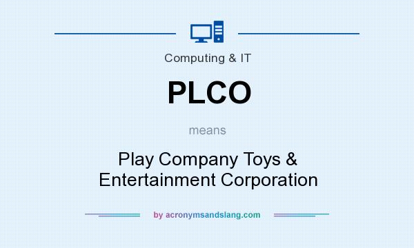 What does PLCO mean? It stands for Play Company Toys & Entertainment Corporation