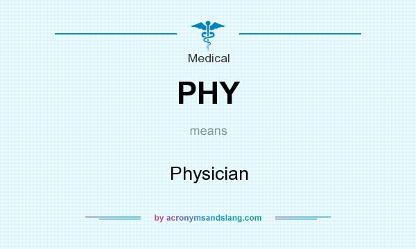 What does PHY mean? It stands for Physician
