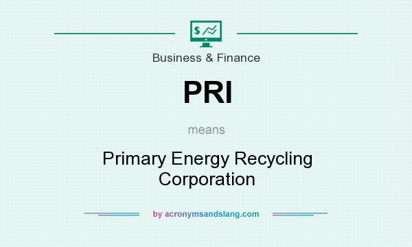 What does PRI mean? It stands for Primary Energy Recycling Corporation