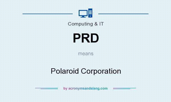 What does PRD mean? It stands for Polaroid Corporation
