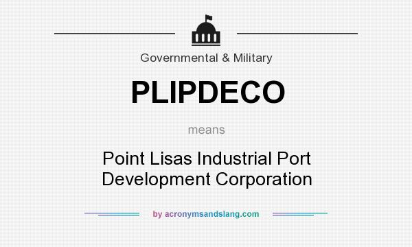What does PLIPDECO mean? It stands for Point Lisas Industrial Port Development Corporation