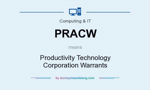 What does PRACW mean? It stands for Productivity Technology Corporation Warrants