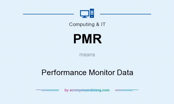 What does PMR mean? It stands for Performance Monitor Data