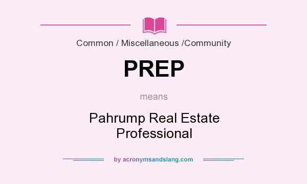 What does PREP mean? It stands for Pahrump Real Estate Professional