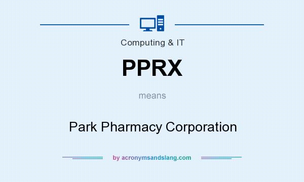 What does PPRX mean? It stands for Park Pharmacy Corporation