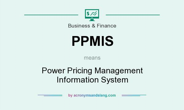 What does PPMIS mean? It stands for Power Pricing Management Information System