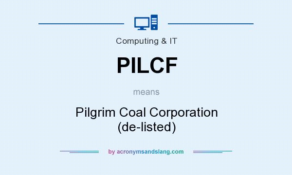 What does PILCF mean? It stands for Pilgrim Coal Corporation (de-listed)
