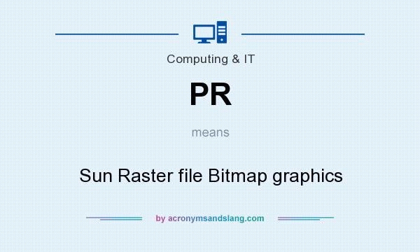 What does PR mean? It stands for Sun Raster file Bitmap graphics