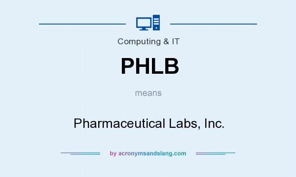 What does PHLB mean? It stands for Pharmaceutical Labs, Inc.