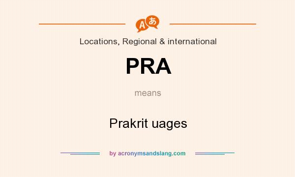 What does PRA mean? It stands for Prakrit uages