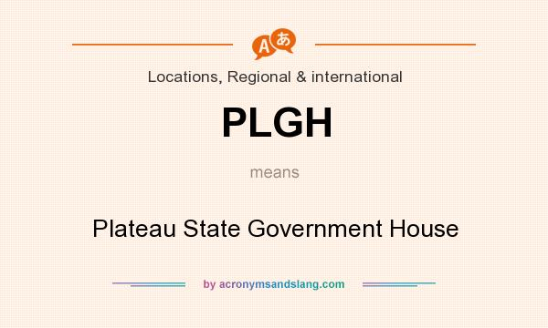 What does PLGH mean? It stands for Plateau State Government House
