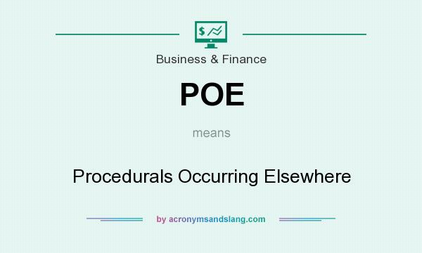 What does POE mean? It stands for Procedurals Occurring Elsewhere