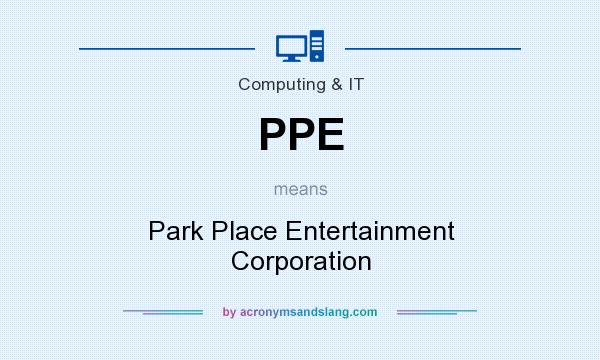 What does PPE mean? It stands for Park Place Entertainment Corporation