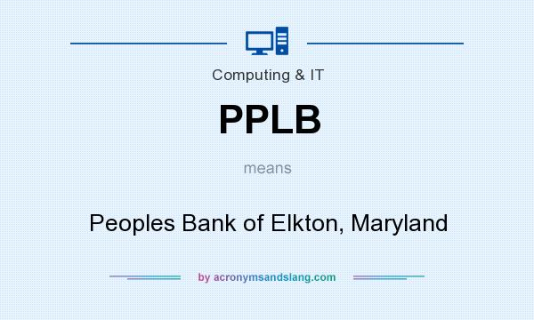 What does PPLB mean? It stands for Peoples Bank of Elkton, Maryland