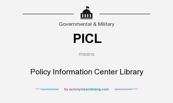 What does PICL mean? It stands for Policy Information Center Library