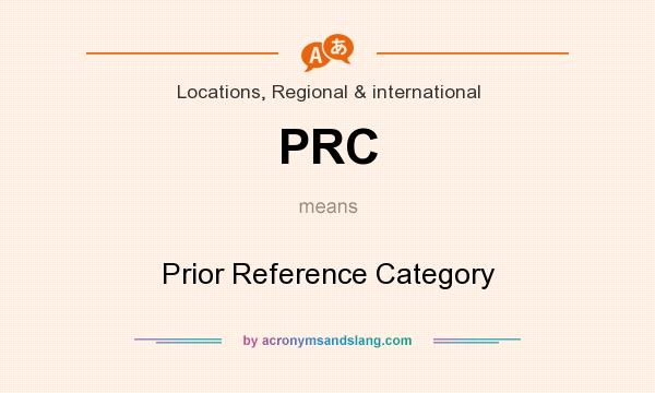 What does PRC mean? It stands for Prior Reference Category