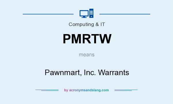 What does PMRTW mean? It stands for Pawnmart, Inc. Warrants