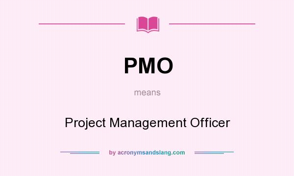 What does PMO mean? It stands for Project Management Officer