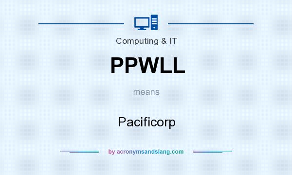 What does PPWLL mean? It stands for Pacificorp