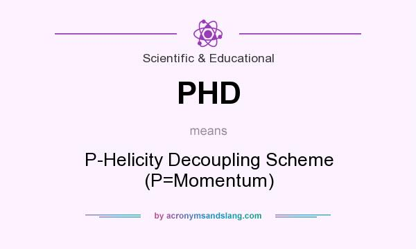 What does PHD mean? It stands for P-Helicity Decoupling Scheme (P=Momentum)