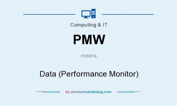 What does PMW mean? It stands for Data (Performance Monitor)