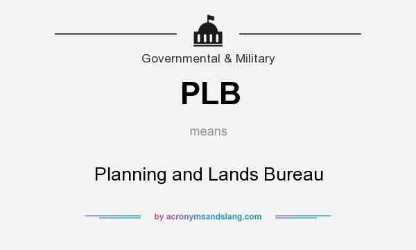 What does PLB mean? It stands for Planning and Lands Bureau