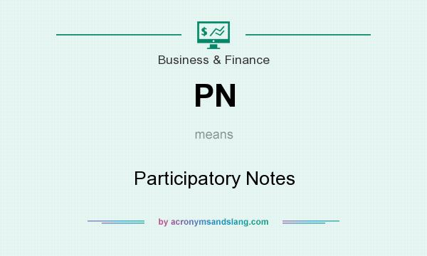 What does PN mean? It stands for Participatory Notes