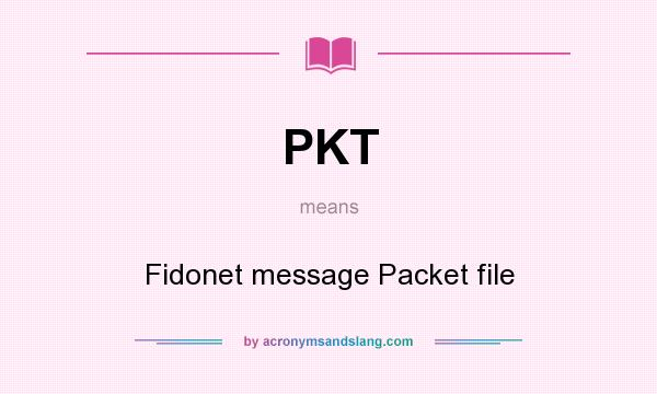 What does PKT mean? It stands for Fidonet message Packet file