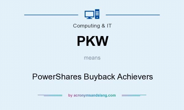 What does PKW mean? It stands for PowerShares Buyback Achievers