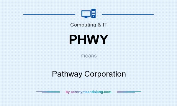 What does PHWY mean? It stands for Pathway Corporation