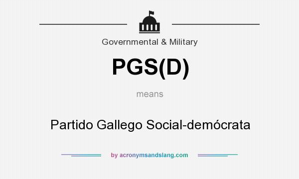 What does PGS(D) mean? It stands for Partido Gallego Social-demócrata