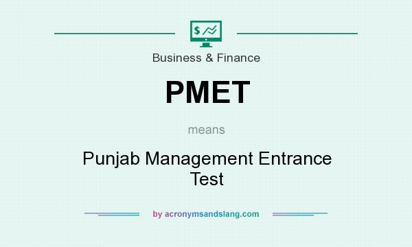 What does PMET mean? It stands for Punjab Management Entrance Test
