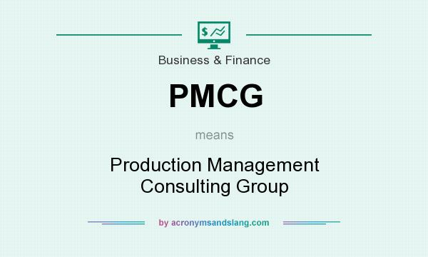 What does PMCG mean? It stands for Production Management Consulting Group